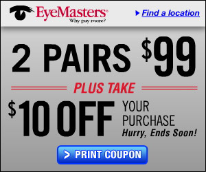 EYE CARE PRINTABLE COUPONS – VISION WORKS + EYE MASTERS COUPONS – BOGO + $10 OFF