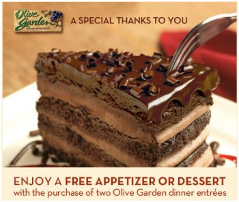 FREE APPETIZER OR DESSERT at OLIVE GARDEN