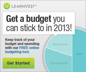 GET A BUDGET YOU CAN STICK TO IN 2013 WITH LEARNVEST!