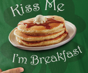'Kiss Me Im Irish' During the IHOP Pancake Special this 3/17