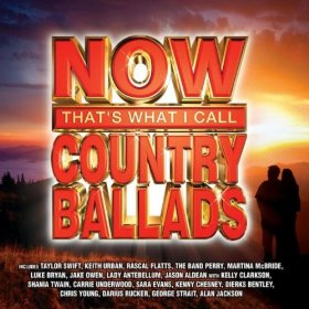 NOW THAT'S WHAT I CALL COUNTRY BALLADS ~ ONLY $3.99